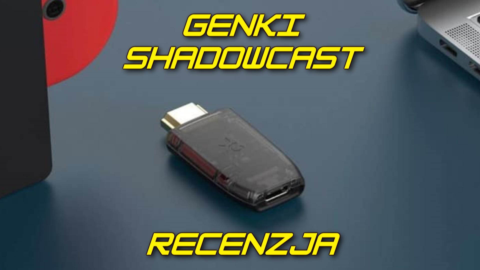 Genki Shadowcast to naprawdę malutkie urządzenie